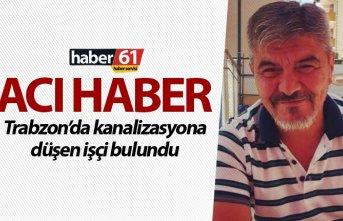 Trabzon'da Kazanlizasyona düşen işçi bulundu