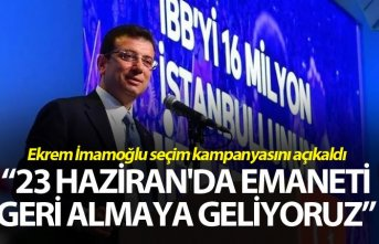 "Ekrem İmamoğlu: ""23 Haziran'da emaneti..."