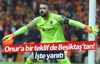 Onur'a bir teklif de Beşiktaş'tan