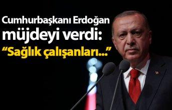 """Cumhurbaşkanı Erdoğan müjdeyi verdi: """"Sağlık çalışanları..."""""""