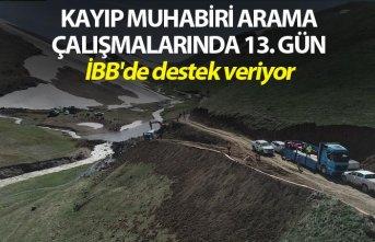 Kayıp muhabiri arama çalışmalarında 13. gün - İBB'de destek veriyor