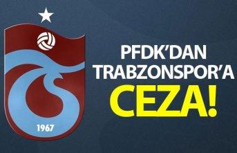 PFDK'dan Trabzonspor' ceza