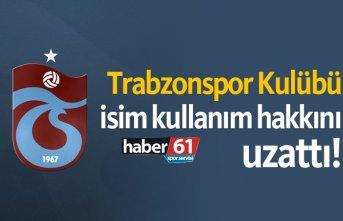 Trabzonspor Kulubü, isim kullanım hakkını uzattı!
