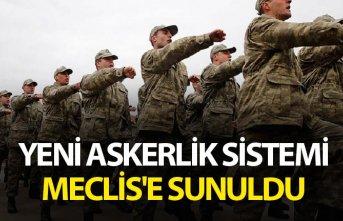 Yeni askerlik sistemi Meclis'e sunuldu