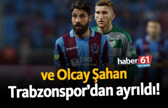 Olcay Şahan Trabzonspor'dan ayrıldı!