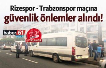 Rizespor - Trabzonspor maçına güvenlik önlemler...