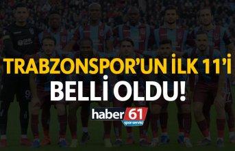 Trabzonspor'un Çaykur Rizespor ilk 11'i...