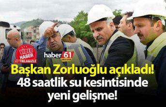 Başkan Zorluoğlu açıkladı! 48 saatlik su kesintisinde yeni gelişme!