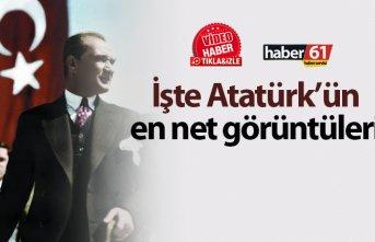 İşte Atatürk'ün en net görüntüleri!