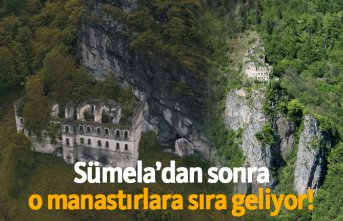 Sümela'dan sonra o manastırlara sıra geliyor!