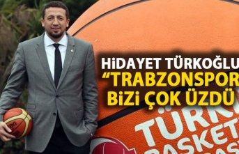 """Hidayet Türkoğlu: """"Trabzonspor bizi çok üzdü"""""""