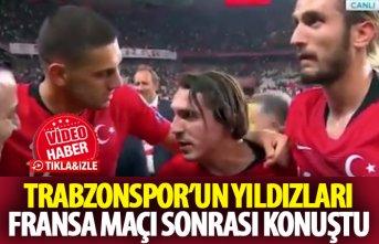 Trabzonspor'un yıldızları Fransa maçı sonrası...
