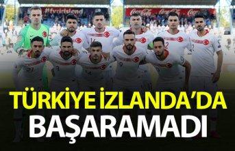Türkiye İzlanda'da başaramadı
