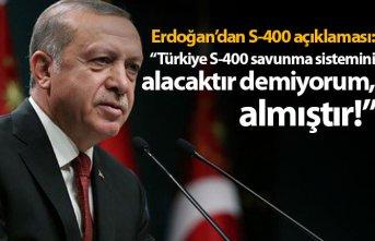 """Erdoğan: """"Türkiye S-400 savunma sistemini alacaktır demiyorum almıştır"""""""