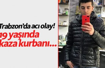 Trabzon'da kaza! 19 yaşında kaza kurbanı...