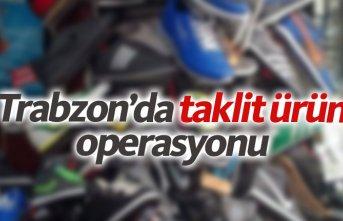 Trabzon'da taklit ürün operasyonu