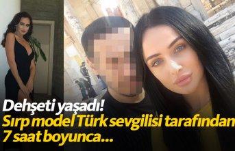 Sırp model Türkiye'de dehşeti yaşadı