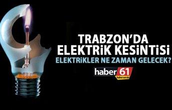 Trabzon'da elektrik kesintisi! Elektrikler ne...
