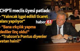 """CHPli meclis üyesi patladı: """"Yalıncak işgal..."""