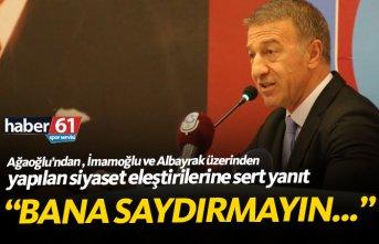 Ağaoğlu'ndan siyaset eleştirisine sert yanıt; Bana saydırmayın!