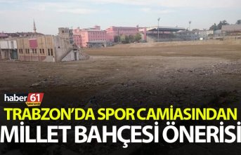 Trabzon'da Spor camiasından Millet Bahçesi Önerisi