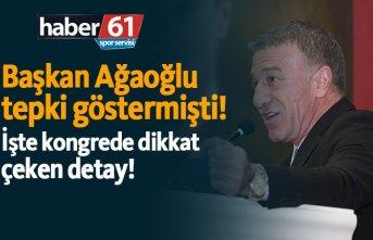Başkan Ağaoğlu tepki göstermişti! İşte kongrede dikkat çeken detay!