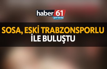 Sosa, eski Trabzonsporlu ile buluştu