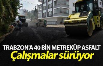 Trabzon'a 40 Bin metreküp asfalt - Çalışmalar sürüyor
