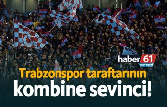 Trabzonspor taraftarının kombine sevinci!
