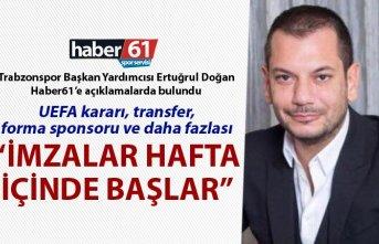 """Ertuğrul Doğan: """"Trabzonspor'da imzalar hafta içinde başlar"""""""