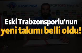 Eski Trabzonsporlu'nun yeni takımı belli oldu!