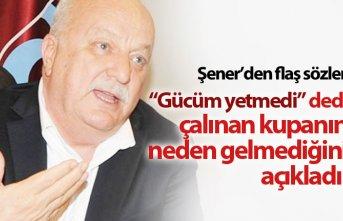 Sadri Şener'den flaş sözler: 2010-11 kupasının...