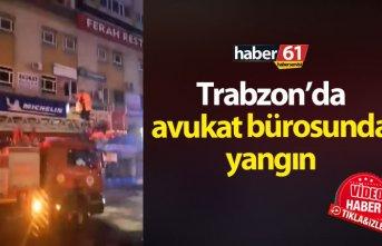 Trabzon'da avukatlık bürosunda yangın!