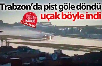 Trabzon'da pist göle döndü uçak böyle indi