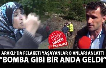 Araklı'da vatandaşlar yaşanan felaketi anlattı
