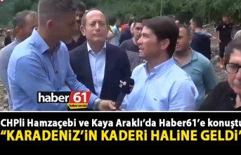 CHPli Hamzaçebi ve Kaya Araklı'da Haber61'e...