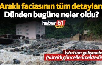 Son dakika Araklı haberleri; Sel felaketinde neler...