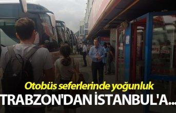 Otobüs seferlerinde yoğunluk - Trabzon'dan İstanbul'a...