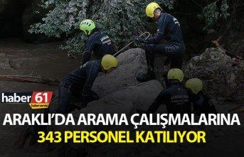 Araklı'da arama çalışmalarına 343 personel katılıyor