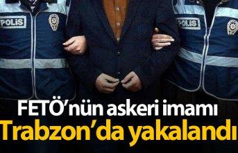 FETÖ'nün askeri imamı Trabzon'da yakalandı