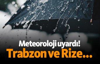 Meteoroloji uyardı! Rize ve Trabzon...