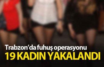 Trabzon'da fuhuş operasyonu: 19 gözaltı