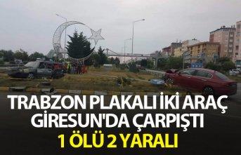 Trabzon Plakalı iki araç Giresun'da çarpıştı - 1 Ölü 2 yaralı