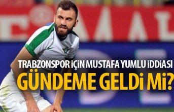 Trabzonspor için Mustafa Yumlu iddiası! Gündeme...