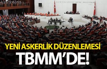 Yeni askerlik düzenlemesi Meclis'te!