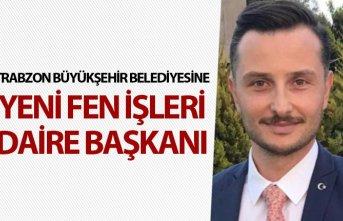 Trabzon Büyükşehir Belediyesine yeni daire başkanı