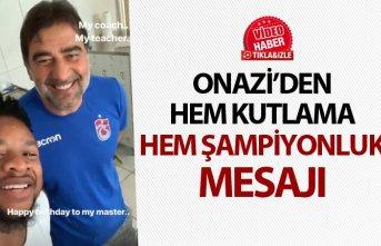 Onazi'den kutlama ve şampiyonluk mesaj