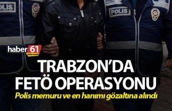 Trabzon'da FETÖ operasyonu: Polis memuru ve en...