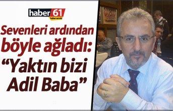 Trabzon'un sevilen simalarından Adil Topkara...