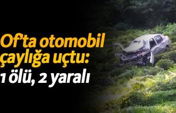 Of'ta otomobil çaylığa uçtu: 1 ölü, 2 yaralı